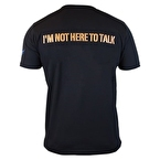 Supplementler.com I'm Not Here To Talk T-Shirt Siyah